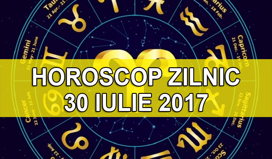 Singurul horoscop care conteaza- previziunile astrale pentru astazi 30 iulie 2017