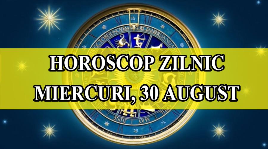 Singurul horoscop care conteaza- previziunile astrale pentru astazi 30 august 2017