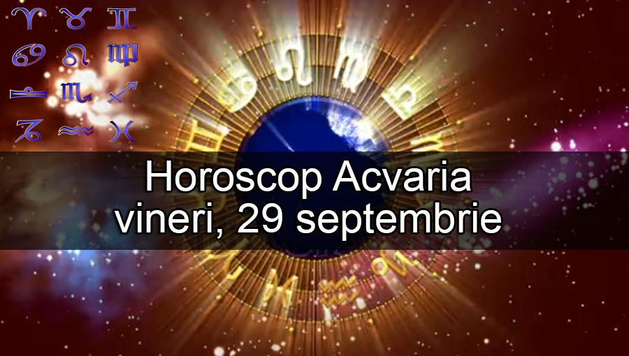Horoscop Acvaria: Vineri, 29 septembrie 2017