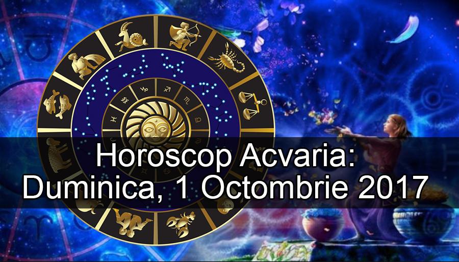 Horoscop Acvaria: Duminica, 1 Octombrie 2017
