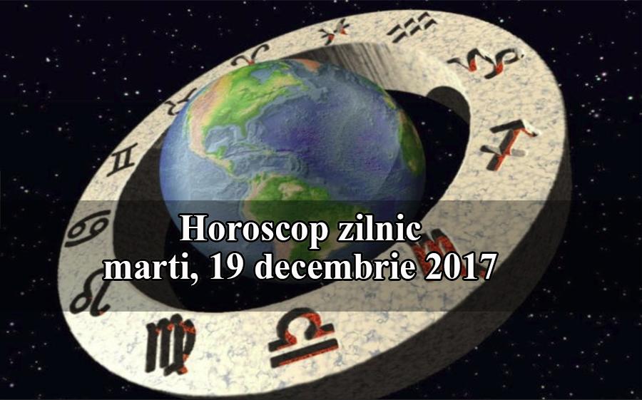 Horoscopul zilei de 19 decembrie 2017. Este o zi buna pentru a face schimbari importante